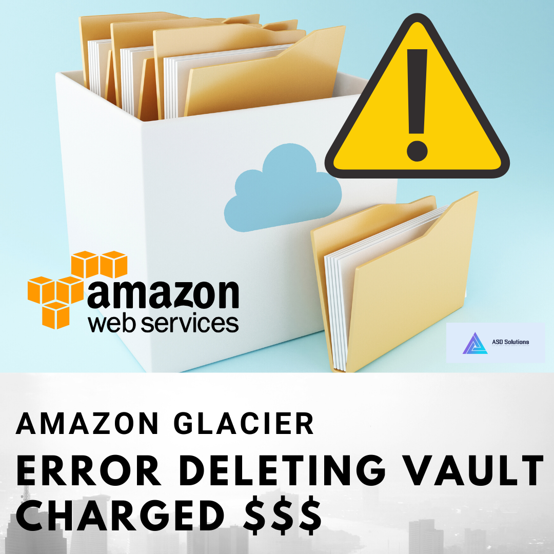 amazon glacier-error deleting vault-asd solutions