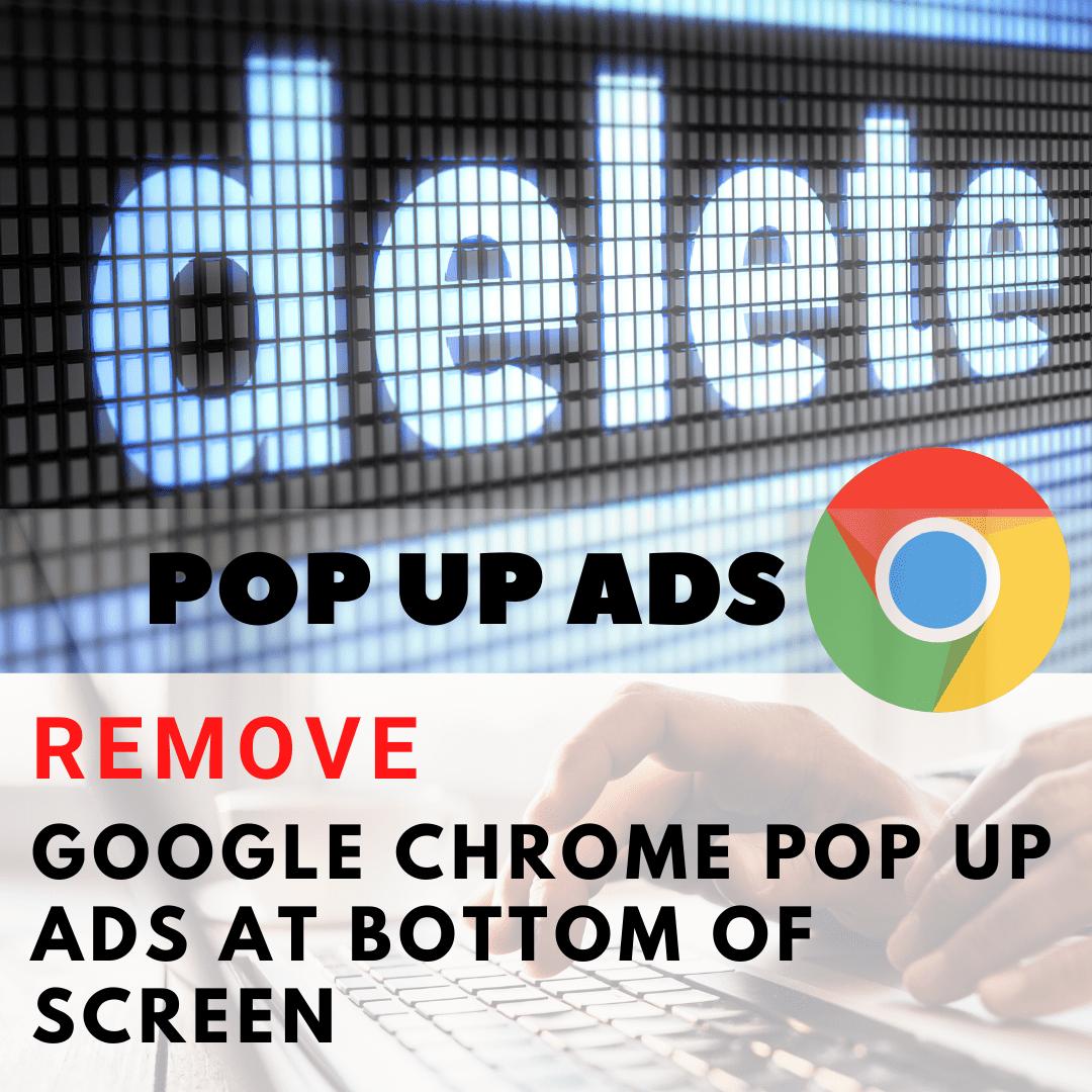 remove google chrome pop up ads
