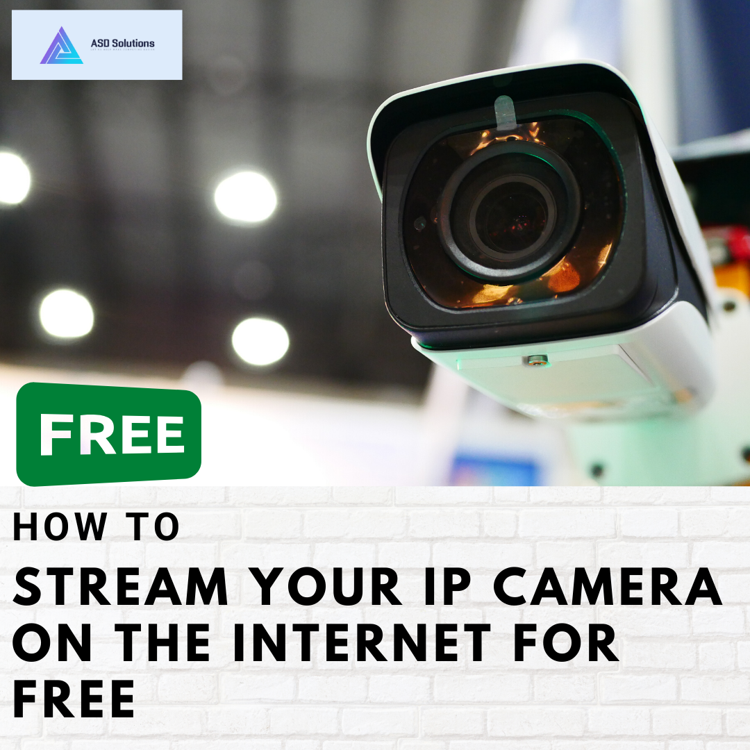 stream your IP Camera on the internet FOR FREE